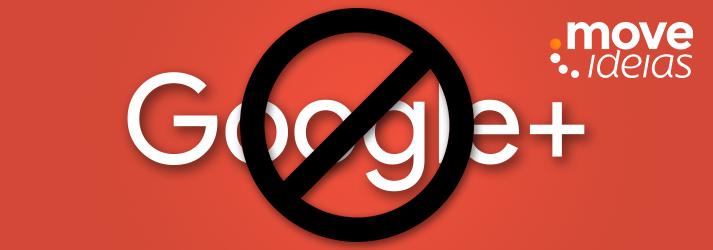 A empresa Google anuncia o encerramento de sua rede social BLOG